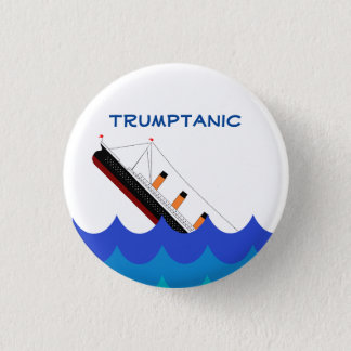 Badge Rond 2,50 Cm Bateau d'abandon ! Le Trumptanic descend