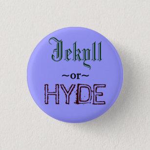 Badge Rond 2,50 Cm Bouton de Jekyll ou de Hyde