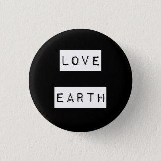 Badge Rond 2,50 Cm Cadeau d'Eco d'écologiste de jour de la terre