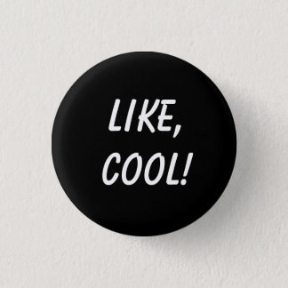 Badge Rond 2,50 Cm Comme, cool ! (Goupille de Dobie Gillis)