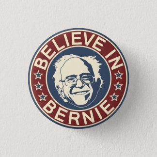 Badge Rond 2,50 Cm Croyez au bouton de Bernie (V1)