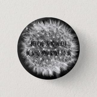 Badge Rond 2,50 Cm Croyez en vous-même soit qui vous voulez que soit