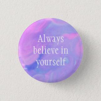 Badge Rond 2,50 Cm Croyez toujours en vous-même le bouton d'aquarelle