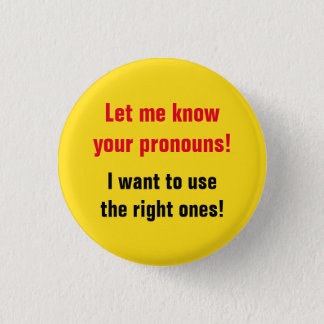 """Badge Rond 2,50 Cm """"Faites-moi savoir vos pronoms ! """""""