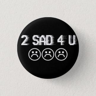 Badge Rond 2,50 Cm Garçons tristes