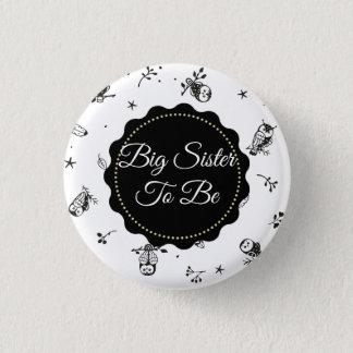Badge Rond 2,50 Cm Grande soeur noire et blanche à être bouton de