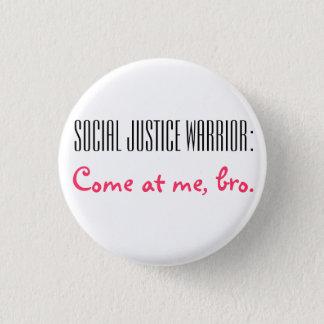 Badge Rond 2,50 Cm Guerrier de justice sociale : Venez à moi, Bro.
