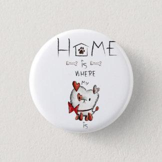 Badge Rond 2,50 Cm Home i where my dog i