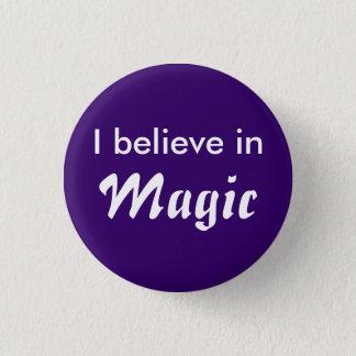 Badge Rond 2,50 Cm I believe in Magic