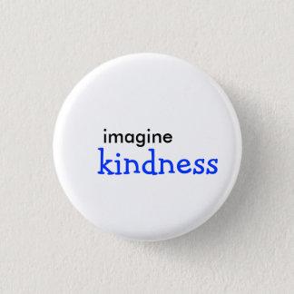 Badge Rond 2,50 Cm imaginez, gentillesse