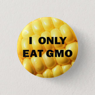 "Badge Rond 2,50 Cm ""Je bouton mange seulement GMO"""