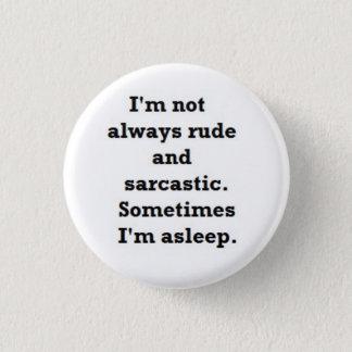 Badge Rond 2,50 Cm Je ne suis pas toujours grossier et sarcastique