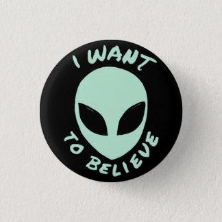 Badge Rond 2,50 Cm je veux croire le bouton