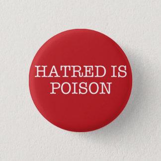 Badge Rond 2,50 Cm La haine est petit bouton de machine à
