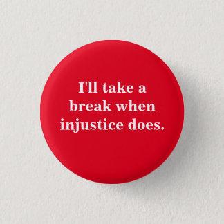 Badge Rond 2,50 Cm La justice sociale se boutonne - je ferai une