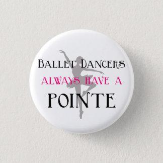 Badge Rond 2,50 Cm Les danseurs classiques ont toujours un Pin de