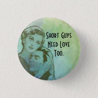 Badge Rond 2,50 Cm Les types courts ont besoin du bouton d'amour trop