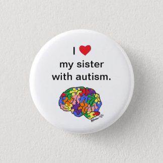 """Badge Rond 2,50 Cm """"Ma soeur avec le bouton d'autisme"""""""