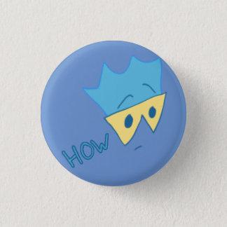 Badge Rond 2,50 Cm Mais comment bouton (cyan sur le bigorneau)