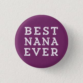 Badge Rond 2,50 Cm Meilleure Nana jamais