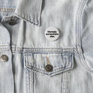 "Badge Rond 2,50 Cm ""Mentalement ailleurs"" Pin"