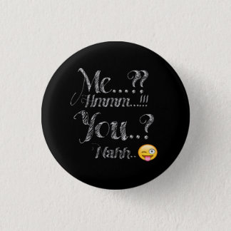 Badge Rond 2,50 Cm Moi et vous bouton drôle