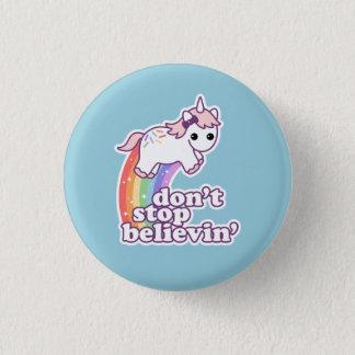 Badge Rond 2,50 Cm N'arrêtez pas Believin dans les licornes