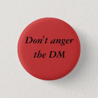 Badge Rond 2,50 Cm N'irritez pas le bouton de pinback de DM