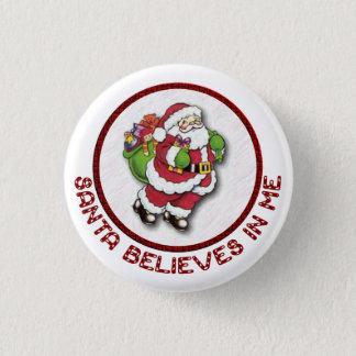 Badge Rond 2,50 Cm Père Noël croit en moi le bouton