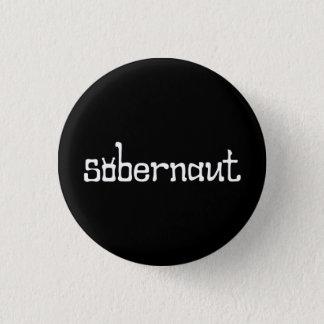 Badge Rond 2,50 Cm Petits insigne/bouton de Sobernaut