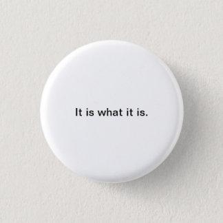 Badge Rond 2,50 Cm Petits mots : Il est ce qui est il