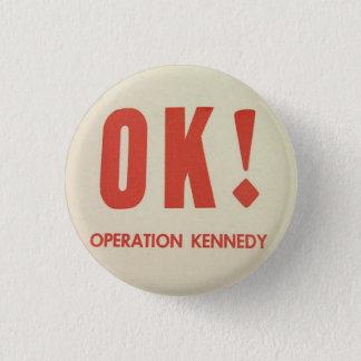 Badge Rond 2,50 Cm Pinback CORRECT de Kennedy d'opération
