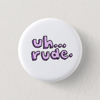 "Badge Rond 2,50 Cm Pourpre ""Uh… grossier."" Bouton rond"