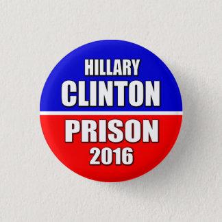 """Badge Rond 2,50 Cm """"PRISON 2016 de HILLARY CLINTON"""" 1,25 pouces"""