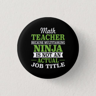 Badge Rond 2,50 Cm Professeur de maths Ninja multitâche pas une