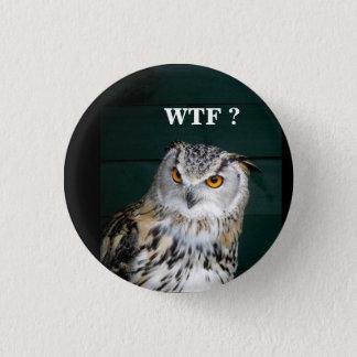 Badge Rond 2,50 Cm Slogan drôle de hibou (customisez)