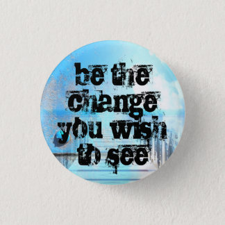 Badge Rond 2,50 Cm soyez le changement que vous souhaitez voir