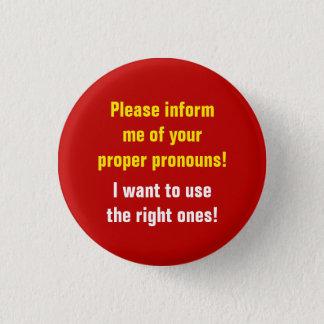 """Badge Rond 2,50 Cm """"Svp informez-moi de vos pronoms appropriés ! """""""