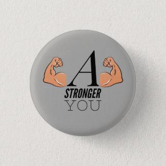 Badge Rond 2,50 Cm Un plus fort vous