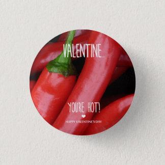 Badge Rond 2,50 Cm Valentine, vous êtes chauds !