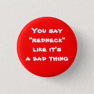 """Badge Rond 2,50 Cm Vous dites que le """"plouc"""" comme lui est une"""