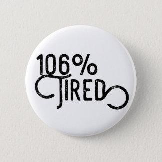 Badge Rond 5 Cm 106% fatigué