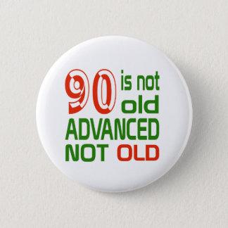 Badge Rond 5 Cm 90 n'est pas vieux non vieux avancé