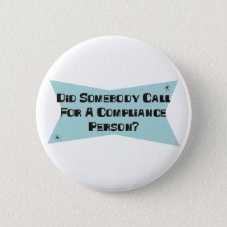 Badge Rond 5 Cm A fait quelqu'un appel pour une personne de