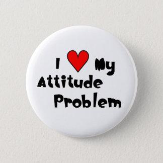 Badge Rond 5 Cm Aimez mon problème d'attitude