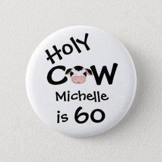 Badge Rond 5 Cm Anniversaire humoristique personnalisé de vache