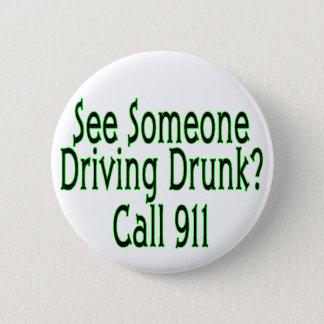 Badge Rond 5 Cm Appel 911 de conduite en état d'ivresse