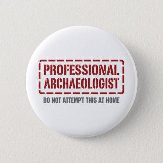 Badge Rond 5 Cm Archéologue professionnel