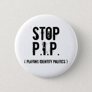 Badge Rond 5 Cm Arrêt, P.I.P., (jouant la politique d'identité)