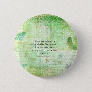 Badge Rond 5 Cm Art inspiré de citation de Henry David Thoreau